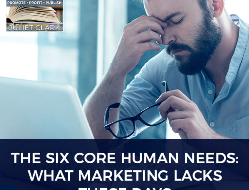 The Six Core Human Needs: What Marketing Lacks These Days