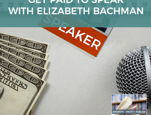 Get Paid To Speak with Elizabeth Bachman