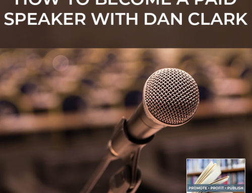 How To Become A Paid Speaker with Dan Clark