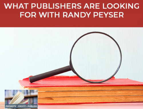 Getting A Book Published: What Publishers Are Looking For with Randy Peyser