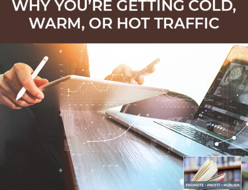 Webinar Traffic: Why You're Getting Cold, Warm, Or Hot Traffic