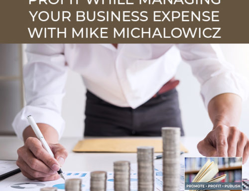 How To Make A Profit While Managing Your Business Expense with Mike Michalowicz