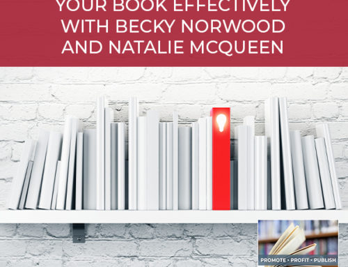 How To Publish And Market Your Book Effectively with Becky Norwood and Natalie McQueen