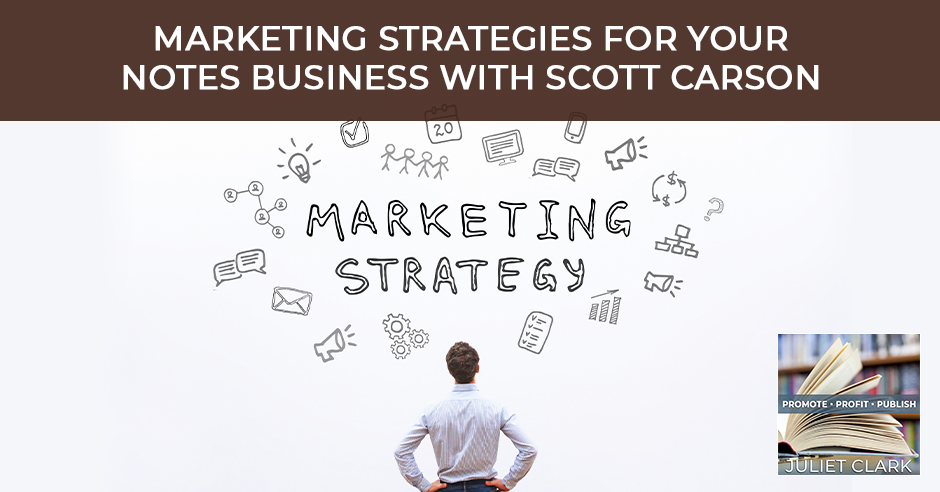 PRP 60 | Marketing Strategies For Notes