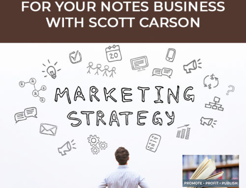 Marketing Strategies For Your Notes Business With Scott Carson